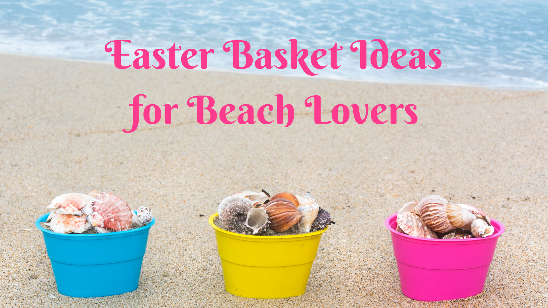 Beach-Themed Easter Baskets